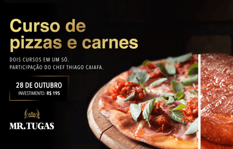 O Curso de Pizzas e Carnes do Mr. Tugas acontece no sábado, dia 28/10, das 08h as 15h.