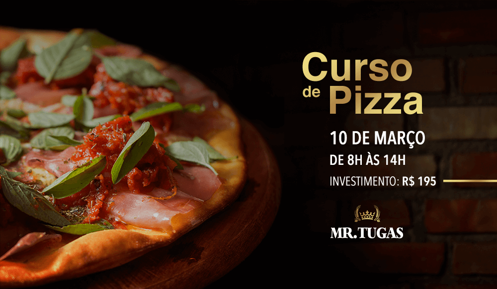Mr Tugas - Curso de Pizza 2018
